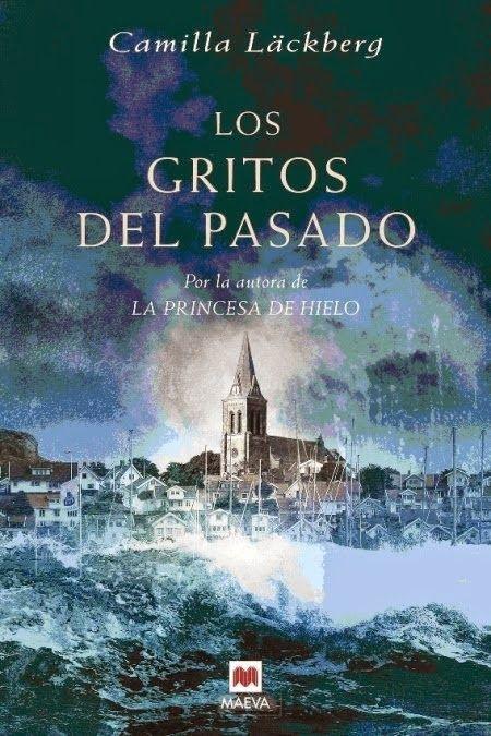 Los Libros De Danae Los Gritos Del Pasado Serie Fjallbacka 2 Camilla Lackberg Libros De Misterio Libros Que Voy Leyendo Libros