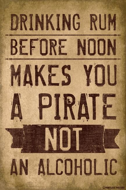 Drinking Rum Before Noon Makes You A Pirate Poster – Pointless Posters Sarcastic Quotes, Funny Quotes, Funny Drinking Quotes, Pirate Quotes, Pirate Sayings, Great Quotes, Inspirational Quotes, Funny Wood Signs, Funny Camping Signs