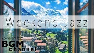 Weekend Jazz Mix - Chill Out Jazz Music - Relaxing Cafe