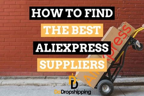 Dropshipping With AliExpress: How to Find the Best Suppliers?