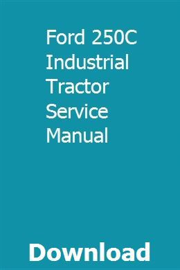 Ford 250C Industrial Tractor Service Manual pdf download