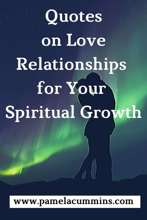 Spiritual Love Quotes for Growth #spirituallovequotes #spirituallove #spiritualgrowthquotes #pamelacummins