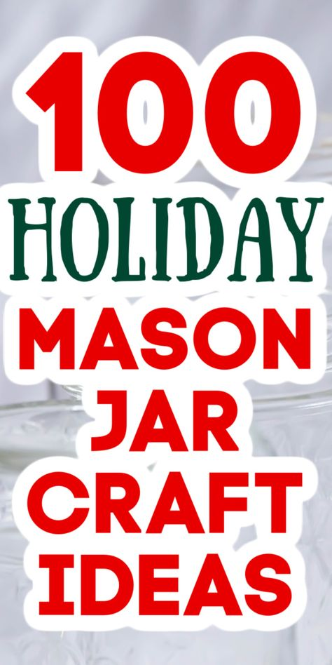 Get over 100 ideas for the holidays using mason jars! Plan your Christmas crafting now with these fun ideas that will look great in your home! #christmas #holidays #masonjars