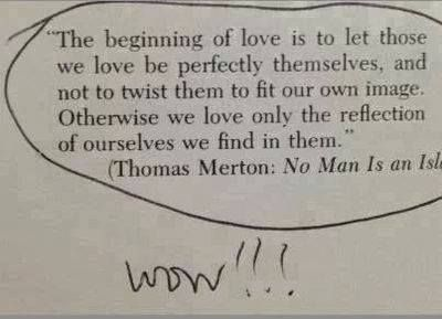I wonder how many relationships are based upon one's love of the other's individuality or upon one's love of his/her own reflection.