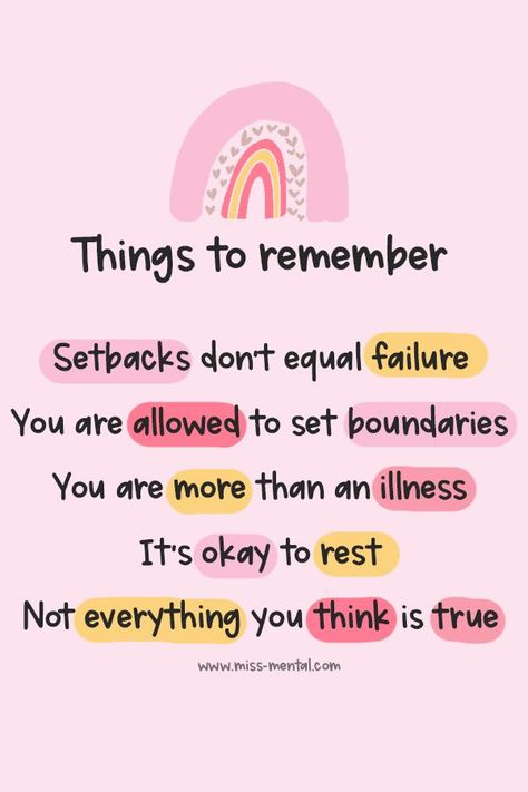 Positive quote things to remember: Setbacks don't equal failure, you are allowed to set boundaries, you are more than an illness, it's okay to rest, not everything you think is true. Personal development quote, mental health quote. quotes to inspire and empower #missmental #quotes