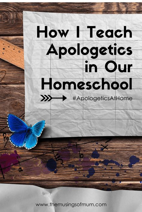 How I Teach Apologetics in Our Homeschool