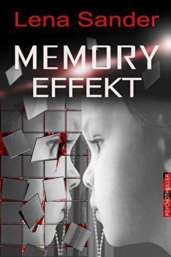 Download Pdf Memory Effekt Free Epub Mobi Ebooks Free Epub Ebooks Audiobook Mobi Kindle Download Online Pdf In 2021 Thriller Books Ebook Audio Books