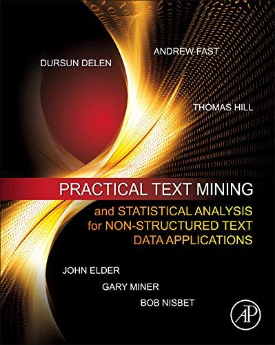 Download Pdf Practical Text Mining And Statistical Analysis For Nonstructured Text Data Applications Free Epub Mobi Statistical Analysis Statistical Analysis