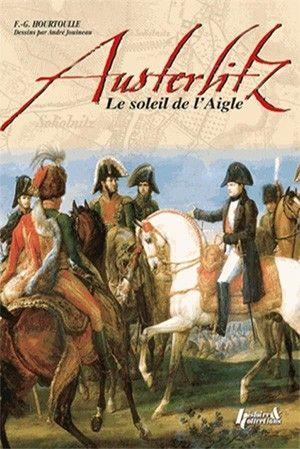 Austerlitz Le Soleil De L Aigle Aigle Citation Ete Histoire