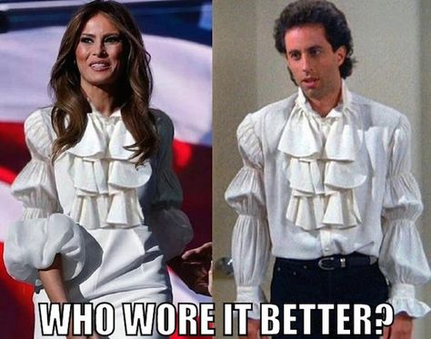 Melania or Seinfeld - Who wore the Puffy Shirt better? | The Best Funny Pictures Of Today's Internet