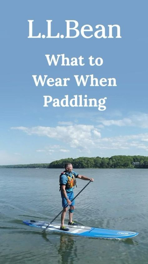 Whether you're kayaking, canoeing or paddleboarding, here's what you should be wearing to stay warm, dry and comfortable.