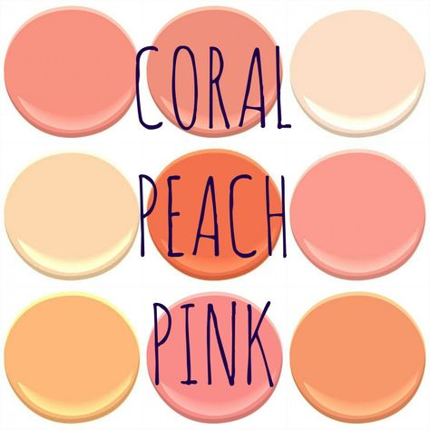 BENJAMIN MOORE: CORAL GABLES, CORAL REEF, DAYTONA PEACH, FUNKY FRUIT, JEWELED PEACH, OLD WORLD, PEACH SORBET, PINK PEACH AND SUNSET BOULEVARD.