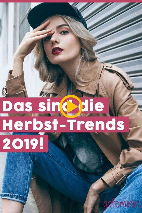 Hier kommen die 6 wichtigsten Herbst-Trends 2019 und die schönsten Looks zum Na...
