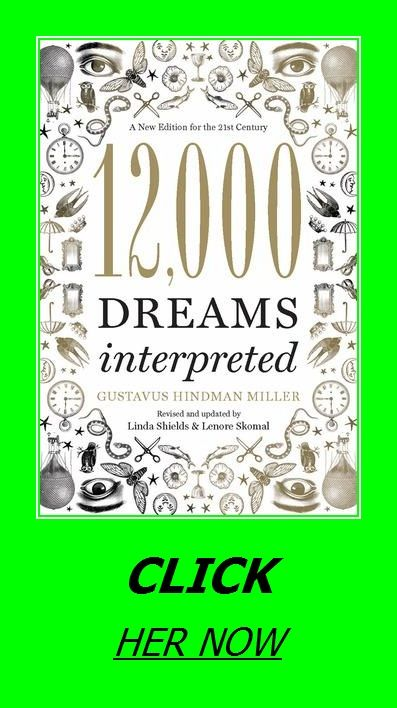 12 000 Dreams Interpreted A New Edition For The 21st Century New Edition 21st Century Hindman