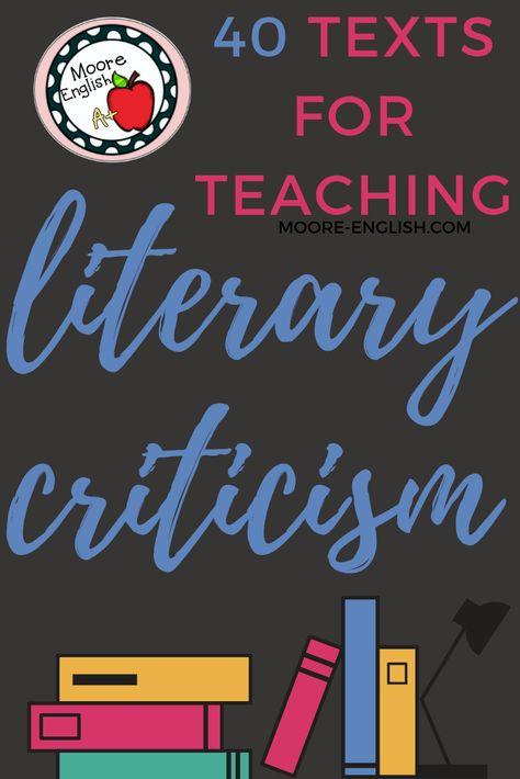 40 Texts for Teaching Literary Criticism / Moore English