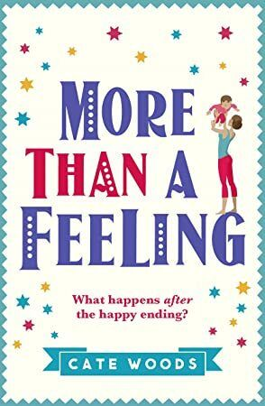 Kindle More Than A Feeling A Hilarious Rom Com That Will Have You Hooked A Laugh Out Loud Story You Won T Want To Put Down Author Cate Woods Met Afbeeldingen