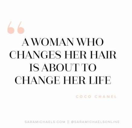 New Hair Quotes Coco Chanel Life Ideas New Hair Quotes Fashion Quotes Inspirational Hair Salon Quotes
