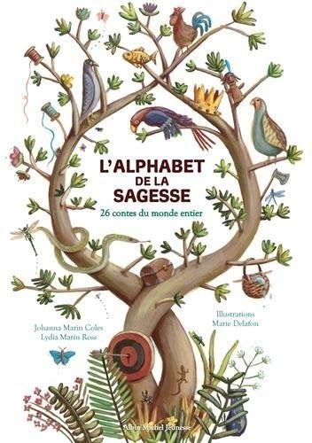 Telecharger Ou Lisez Le Livre L Alphabet De La Sagesse 26 Contes Du Monde Entierde Han Au Format Pdf Et Epub Ici Vous Pouvez Telecharger Gratuitement Alphabet
