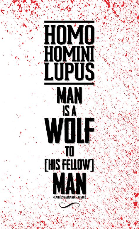 "homo homini lupus addressing violence and An esoteric take on the big lebowski some more graphic violence on the ancient roman playwright plautus summarized human nature with ""homo homini lupus."