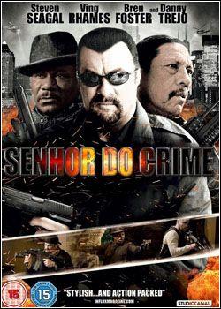 Assistir Senhor Do Crime Dublado Online Gratis Steven Seagal