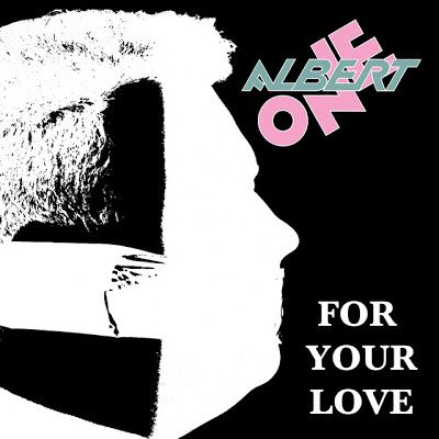 Albert One For Your Love In 2020 Italo Disco Are You The One