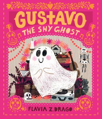 Gustavo The Shy Ghost By Flavia Z Drago In 2020 Picture Book Halloween Books Book Creator