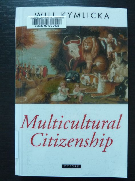 A Liberal Theory of Minority Rights Multicultural Citizenship