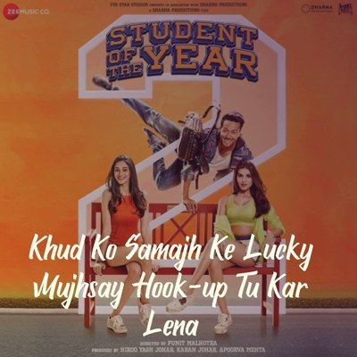 The Hook Up Song Studeant Of The Year 2 Naha Kakkar Shekhar Ravjiani Lyrics Student Of The Year Songs Song Lyrics