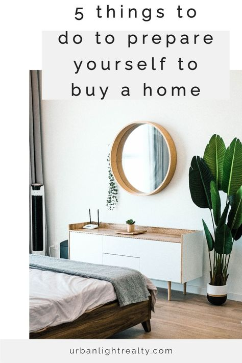 5 Things to do to prepare yourself to buy a home