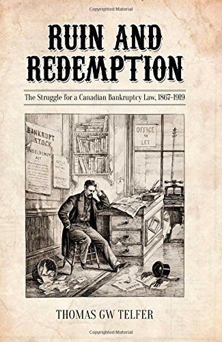 Download Pdf Ruin And Redemption The Struggle For A Canadian Bankruptcy Law 18671919 Osgoode Society For Canadian Legal History Fr Ebook Books To Read Ebooks