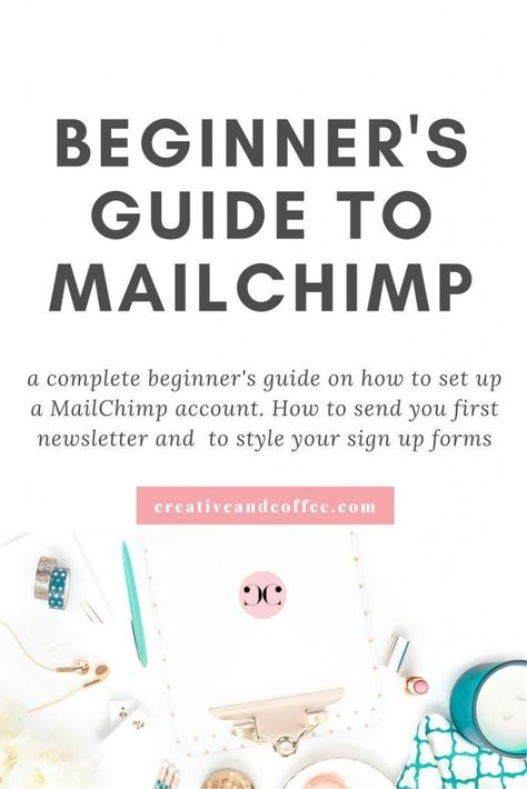 A comprehensive Beginner's Guide To MailChimp for Bloggers