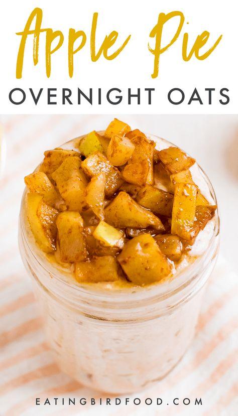 Apple Pie Overnight Oats - Eating Bird Food