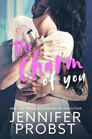 The Charm Of You Jennifer Probst Reading Romance Books Upcoming Books