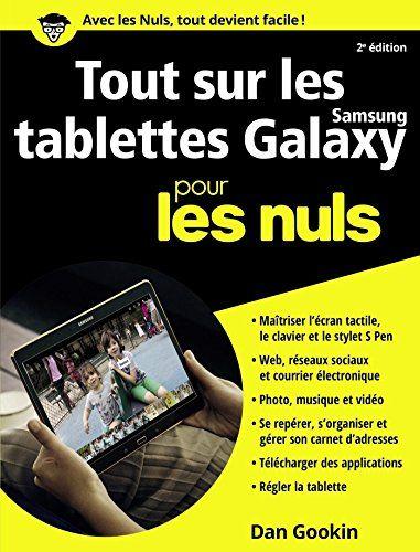 Tout Sur Les Tablettes Samsung Galaxy Pour Les Nuls In 2020