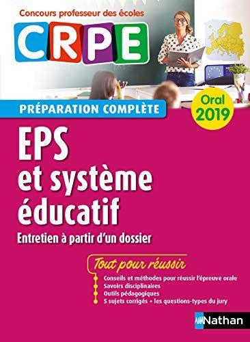 Telecharger Eps Systeme Educatif Oral 2019 Preparation Complete Crpe Concours Professeur Des Ecoles Preparation A L Epreuve Pdf In 2020 Oral Good Books Ebook