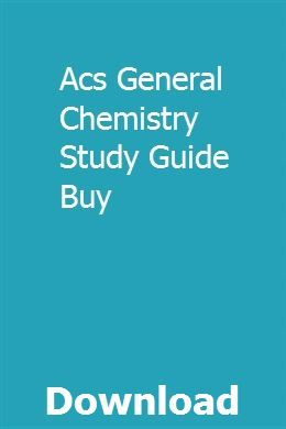 Acs General Chemistry Study Guide Buy Chemistry Study Guide Organic Chemistry Study Study Guide