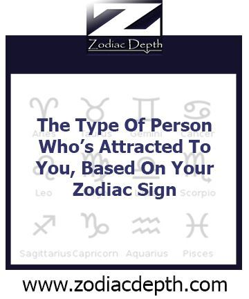 The Type Of Person Who's Attracted To You, Based On Your