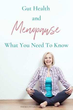 Gut Health and Menopause: What You Need To Know