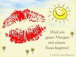 Guten Morgen Sprüche Freundin Guten Morgen Kuss Guten