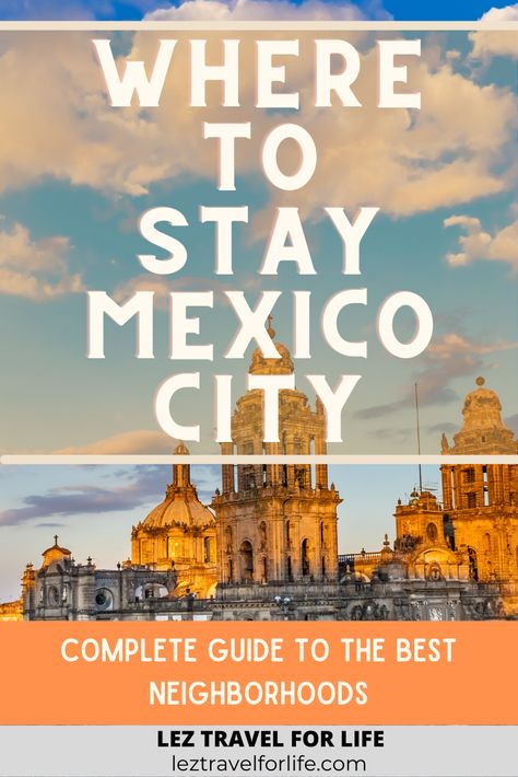 Where to Stay in Mexico City: Complete Guide to the Best Neighborhoods for You