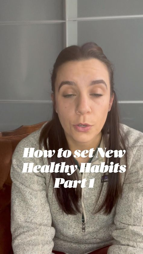 How to set New Healthy Habits Part 1