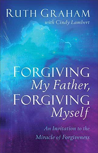 Download Pdf Forgiving My Father Forgiving Myself An Invitation To The Miracle Of Forgiveness Free Epub Mobi Ebooks Forgive Me Forgiveness My Father
