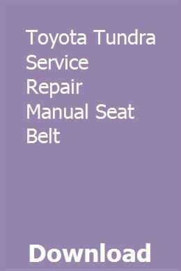 Toyota Tundra Service Repair Manual Seat Belt Toyota Tundra Repair Manuals Seat Belt