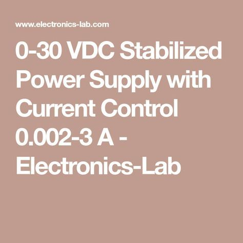 0 30 Vdc Stabilized Power Supply With Current Control 0 002 3 A Circuitos Electronica