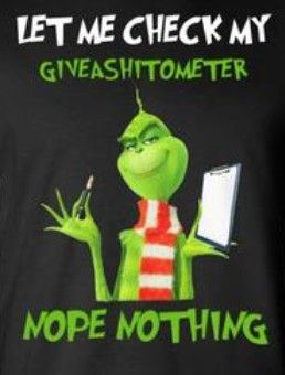 Pin By Lori Burg On Grinch Sayings Christmas Humor Grinch Quotes Funny Quotes Sarcasm