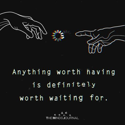 Anything worth having is definitely worth waiting for. Why your soulmate will totally be worth the wait