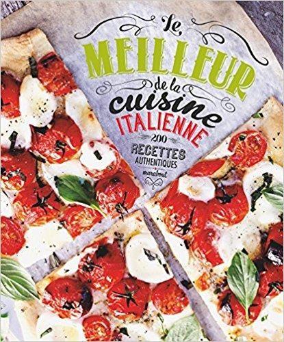 Telecharger Le Meilleur De La Cuisine Italienne 200 Recettes