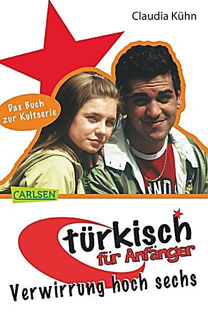 Turkisch Fur Anfanger 2 Verwirrung Hoch Sechs Claudia Kuhn Taschenbuch Buch In 2020 Bucher Turkisch Fur Anfanger Und Taschenbuch