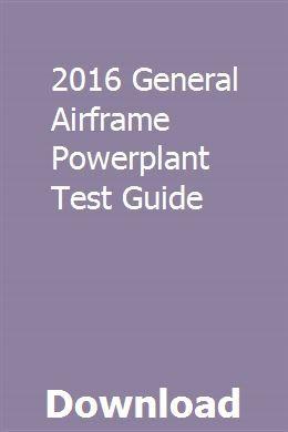 2016 General Airframe Powerplant Test Guide | motatima
