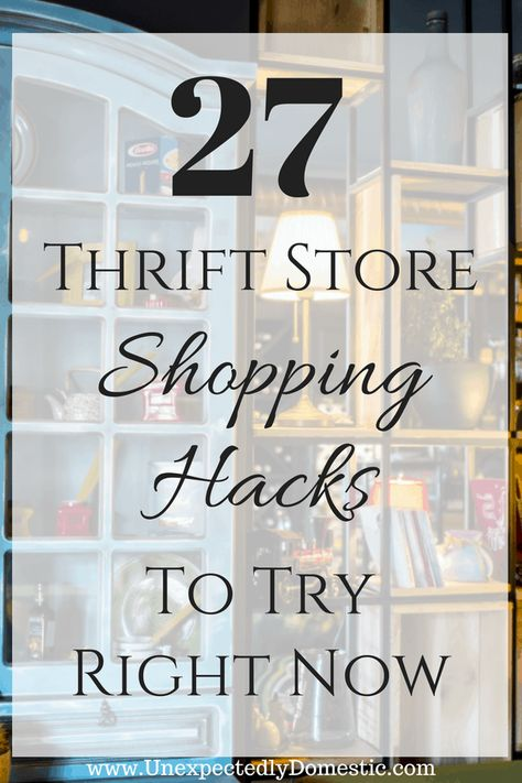 27 Easy & Fun Thrift Store Shopping Tips and Tricks